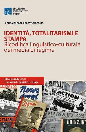 Identità, totalitarismi e stampa.  Ricodifica linguistico-culturale dei media di regime