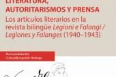 LITERATURA, AUTORITARISMOS Y PRENSA LOS ARTÍCULOS LITERARIOS EN LA REVISTA BILINGÜE. LEGIONI E FALANGI / LEGIONES Y FALANGES (1940–1943) A cura di: Ambra Pinello, Assunta Polizzi