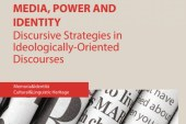 MEDIA, POWER AND IDENTIY: DISCURSIVE STRATEGIES IN IDEOLOGICALLY-ORIENTED DISCOURSES  Floriana Di Gesù, Alexandra Pinto, Assunta Polizzi (eds.)