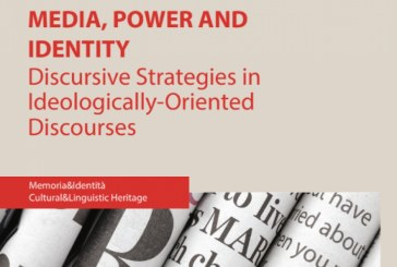 MEDIA, POWER AND IDENTIY: DISCURSIVE STRATEGIES IN IDEOLOGICALLY-ORIENTED DISCOURSES  Floriana Di Gesù, Alexandra Pinto, Assunta Polizzi (eds.)