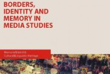 BORDERS, IDENTITY AND MEMORY IN MEDIA STUDIES